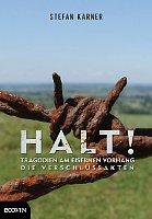 Штефан Карнер: «Стоять! Трагедии железного занавеса» (Фото: Ecowin)