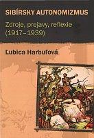 Лубица Гарбулова: «Сибирский автономизм. Источники, проявления, рефлексии (1917 – 1939)»